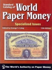 Standard Catalog of World Paper Money: Specialized Issues (11th Edition)